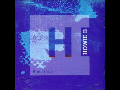 Howie b - switch