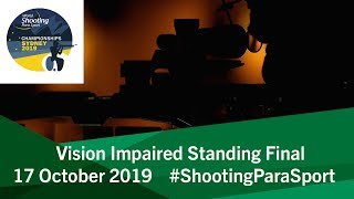 VIS Vision Impaired Standing Final | 2019 World Shooting Para Sport Championships