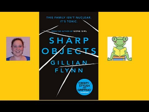 Sharp Objects by Gillian Flynn-The RTBC March 2014-Discussion