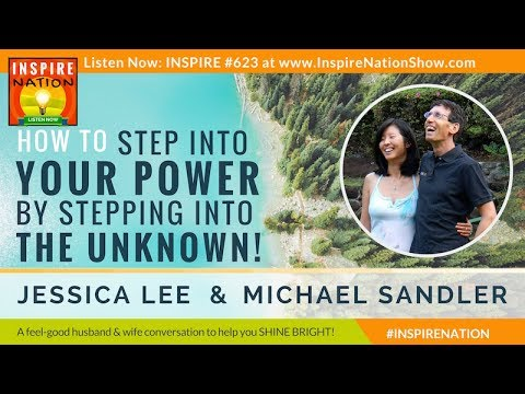 🌟 How to Step into Your Power by Stepping into the Unknown   MICHAEL SANDLER & His Wife, JESSICA LEE