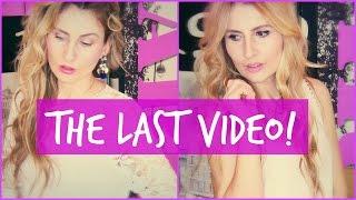 THE LAST VIDEO!!!
