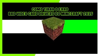 Como tirar o Erro Bad Video Card Drivers do Minecraft 2015