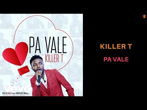Killer T - Pa Vale (Official Audio)