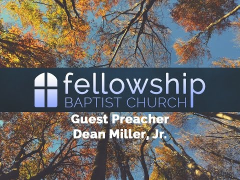 ⛪Fellowship Baptist Church - The Story of Ruth with Guest Preacher Dean Miller 4-19-17
