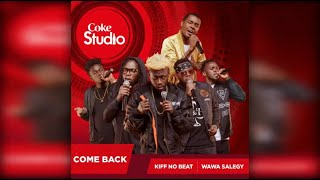 Kiff No Beat Ft. Wawa Salegy - Come Back - audio