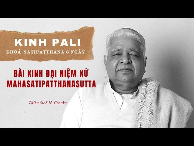 Thiền Sư S.N. Goenka Tụng Pali - Bài Kinh Đại Niệm Xứ Mahasatipatthanasutta