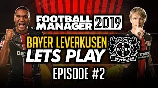 Bayer Leverkusen - Episode 2 | Football Manager 2019 Let