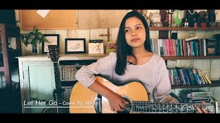 Let Her Go - Cover By Jasmin