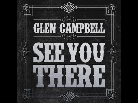"""Glen Campbell - """"See You There"""""""