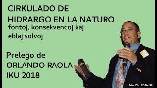 [Prelego] Cirkulado de hidrargo en la naturo: fontoj, konsekvencoj kaj eblaj solvoj — Orlando Raola