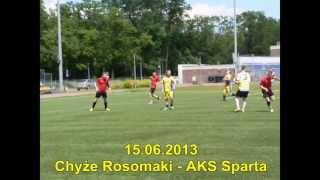 15.06.2013 Chyże Rosomaki - AKS Sparta 2:5