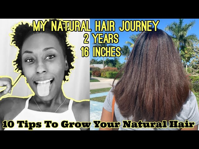 My Two Year Natural Hair Journey & 10 Hair Growth Tips