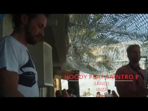 Dj Hoody feat Saintro P @ Sands Ibiza