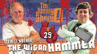 Steve Tabener - The Wigan Hammer : The Jimmy O Show #25