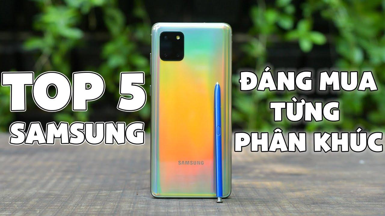 TOP 5 SAMSUNG ĐÁNG MUA TỪNG PHÂN KHÚC