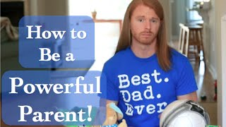 How to be a Powerful Parent (funny) - with JP Sears