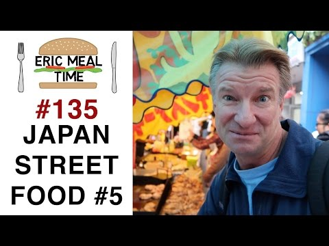Japan Street Food Festival - Eric Meal Time #135