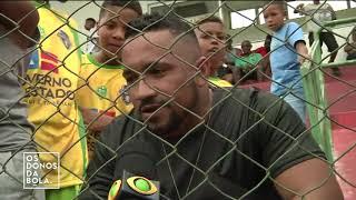 Taça Band Bahia 2019 - Reportagem Os Donos da Bola - 05/08/2019