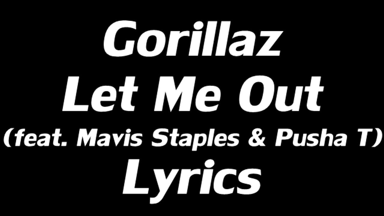 Gorillaz feat. Mavis Staples & Pusha T - Let Me Out