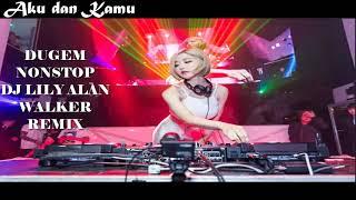 DJ SODA LILY VS ALAN WALKER TERBARU REMIX NONSTOP