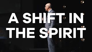 4.19.20 | Pastor Todd Smith | A Shift in the Spirit.