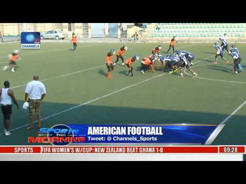 Sports This Morning: Nigeria Prepare For First African 'American Football' Championship