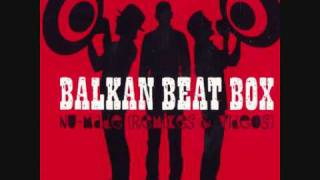 Balkan Beat Box - Joro Boro (BBB Remix)