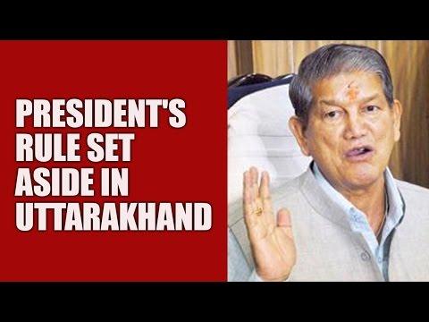 President's Rule Set Aside In Uttarakhand