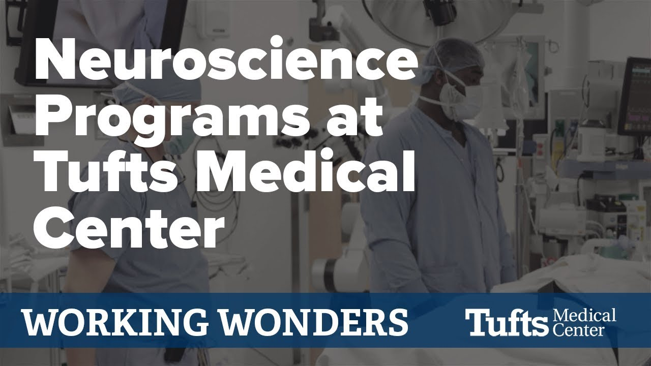 Neuroscience Programs at Tufts Medical Center | Working Wonders 2018