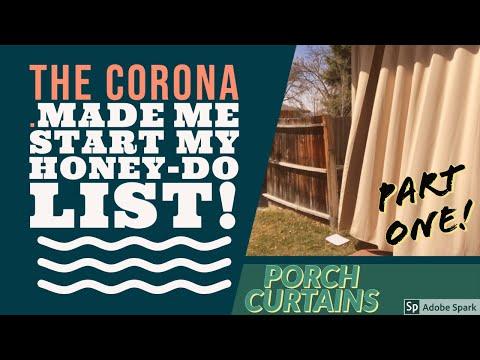 The Corona Virus Made Me Start My Honey Do List! Porch Curtains Part 1