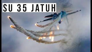 HANCUR LEBUR JET TEMPUR SUKHOI SU 35 RUSIA JATUH KE LAUT