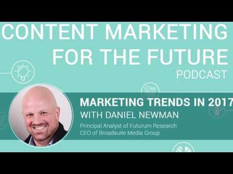 Daniel Newman Talks Marketing Trends for 2017