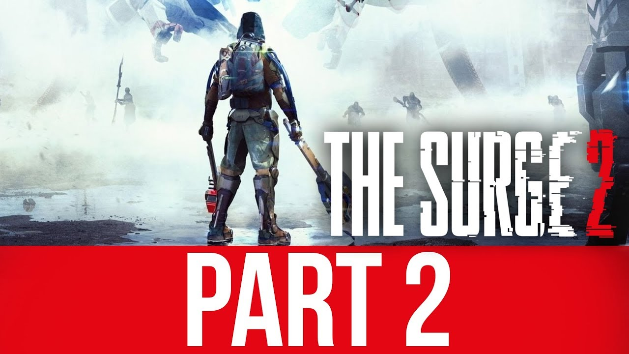 THE SURGE 2 Gameplay - Lösungsweg Teil 2 - BREAKING THE GAME + video