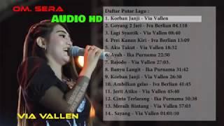 OM SERA terbaru September 2018 Full Album Live PRPP - Spesial Korban Janji VIA VALLEN [AUDIO HD]