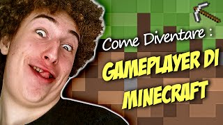 COME DIVENTARE #1 - Gameplayer di Minecraft