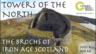 Towers of the North: The Brochs of Iron Age Scotland (3000 BC - 200 AD)