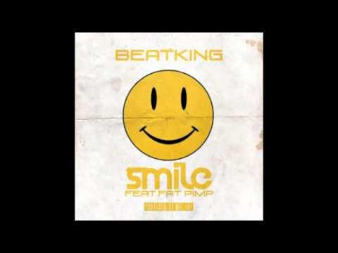 Beat King ft Fat Pimp - Smile
