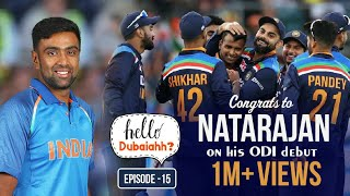 Enaku India Aadanum nu Aasai: The Inspiring Journey of T Natarajan | Hello Dubaiahh | R Ashwin | E15