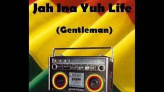 Jah Ina Yuh Life - Gentleman