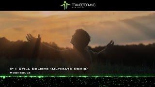 Moonsouls - If I Still Believe (Ultimate Remix) [Music Video] [Infrasonic]
