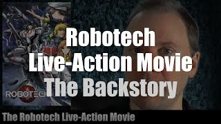 The Backstory: Robotech Live-Action Movie