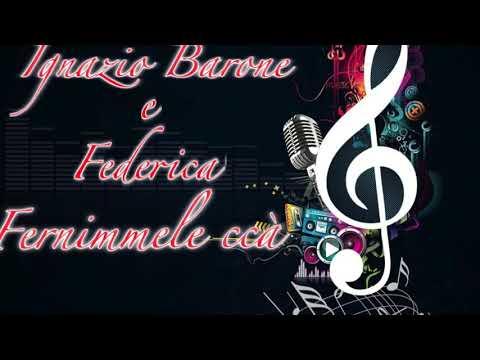 Ignazio Barone feat Federica Fernimmele ccà