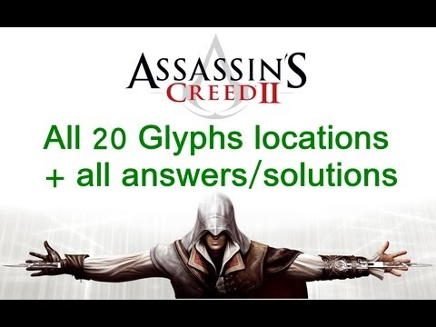 """Assassin's Creed 2"", All 20 glyphs locations + all solutions/answers for ""The Truth"""