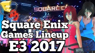 Square Enix lineup predictions E3 2017- Huge gaps for big surprises (FF7R, KH3, Dissidia & more)