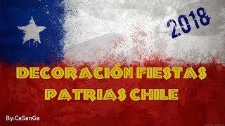 🎈DECORACIÓN FIESTAS PATRIAS CHILE 2018🎉