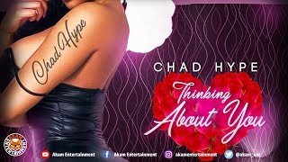 Chad Hype - Thinking About You - May 2018