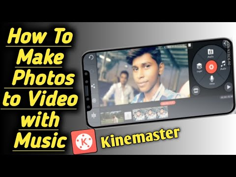 How to make video with photos  and music in mobile with Kine Master
