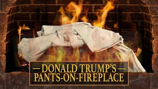 Donald Trump's Pants-On-Fireplace