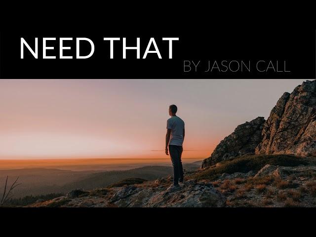 Jason Call - Need That