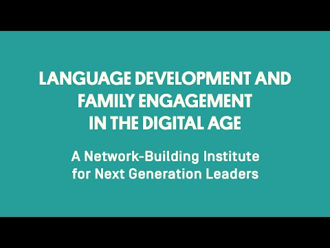 Language Development and Family Engagement in the Digital Age: Day 1